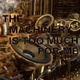 THE MACHINERY IS TOO MUCH FOR ME - Mixed by Alejandro Alvarez