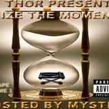 DJ Thor Presents Seize The Moment Vol.1 Hosted By Mystro