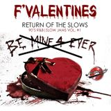 F VALENTINES, RETURN of the SLOWS 90's Slow Jamz Mix