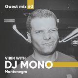 Guest mix #3 | vibin wit DJ MONO // Montenegro