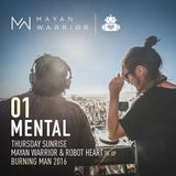 Mental - Mayan Warrior x Robot Heart - Burning Man - 2016