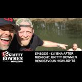 EPISODE 113: BHA After Midnight, Gritty Bowmen Rendezvous Highlights