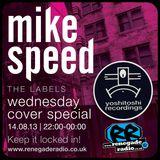 Mike Speed | 10pm-12am Wednesday Cover | Renegade Radio | 14/08/13 | Yoshitoshi Recordings | '98-'02