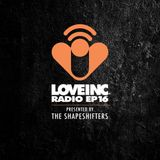 Love Inc Radio EP016 presented by The Shapeshifters