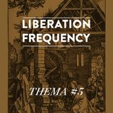 Liberation Frequency Thema #05