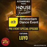 HOUSE OF FRANKIE #ADE16 PRE EVENT SPECIAL EPISODE