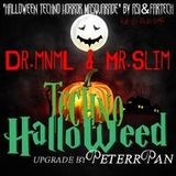 Dr.mnmL & Mr.Slim - Techno HalloWeed -_- Upgrade By Peterr Pan (Live At Club B42)