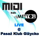 MetYou b2b MiDi - live @ Pasaż Klub Giżycko (2015-12-12)  [House, Dance]