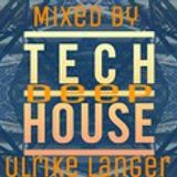Deep Tech House Mix 09.04.2016 by Ulrike Langer♥