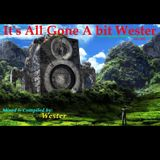 It's All Gone A Bit Wester 005 [Mixed & Compiled by Wester] (26. May. 2011)