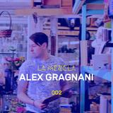 La Mezcla - 002 Alex Gragnani