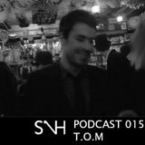 T.O.M - SUP N HOUSE PODCAST 015