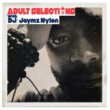 DJ Jaymz Nylon - Adult Selections Radioshow #149