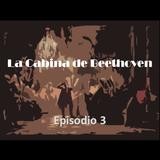 Episodio 3 - La Cabina de Beethoven - 2015-09-11