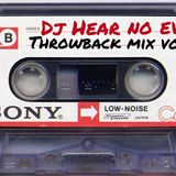 DJ Hear No Evil - Throwback Mix Vol. 1