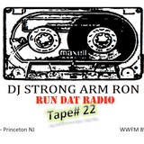 Run That Radio - Tape 22