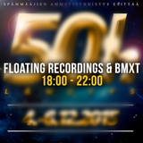 50h - Floating Recordings & BMXT presents: Live with friends (18:00 - 22:00)