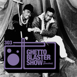 GHETTOBLASTERSHOW #303 (oct. 07/17)