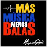 Set Mas Musica Menos Balas - MiguelStyle