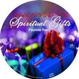 Unwrapping the Spiritual Gifts