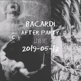 (BACARDI)-AFTER PARTY 2019-05-12 LIVE SET BY HASH AN