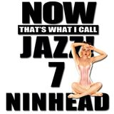 Now That's What I Call Jazz! 7
