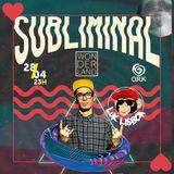 SET @ SUBLIMINAL WONDERLAND #0417