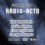 Rádio-Acto 3#2017-03-28 - Convidados The Brooms