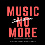 Sebastiann - Music, No More (Promotional Mix May 2019)