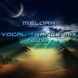 Melora - Vocal Trance Mix 2010