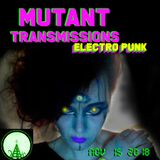 MUTANT TRANSMISSIONS RADIO Nov 15/18 PART 2 !!!Synth Punk / Electro Punk / EBM / Mutant Wave/Electro