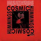 Cosmic Hummings