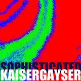 Kaiser Gayser 'SOPHISTICATED' Essential Mix