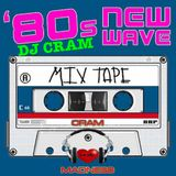 CRAM New Wave Madness ~ DJ CRAM