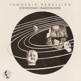 Township Rebellion - Steyoyoke Radioshow #077