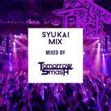 SYUKAI 2nd MIX (MIXED BY TomorrowSmash)