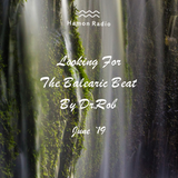 #143 Dr Rob / Looking For The Balearic Beat / June 2019