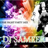 SUPAR NIGHT PARTY MIX DJ SAMEER