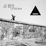 LetKolben - To Break The Walls
