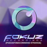 Fokuz Recordings Podcast \\ Episode 2 \\ Command Strange