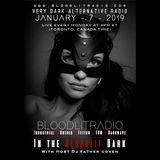 In The Bloodlit Dark! January-7-2019 (Industrial, Gothic, Darkwave, EBM, Dark Electro)