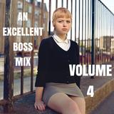 AN EXCELLENT BOSS MIX VOLUME 4