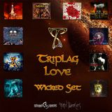 Wicked Set - Triplag Love