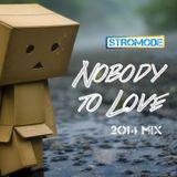 Stromode - Nobody to Love Mix - April 2014