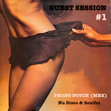 Guest Session: Fhono Notch (MEX) - Nu Disco & Soulful