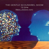 The Gentle Scoundrel Show ep 22