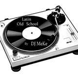 Mix Latin Old School by DJ MeKe
