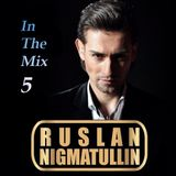 Ruslan Nigmatullin - In The Mix 5 (Deep Mix)