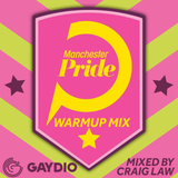Manchester Pride 2017 Warmup Mix