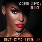 Luisen - DJ VIP - F. Rana : Soulful Classics In Three 28